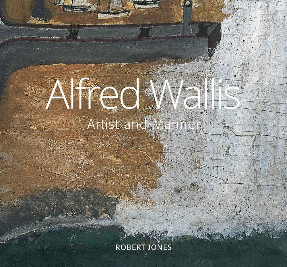 Alfred Wallis: Artist and Mariner (3rd edition)